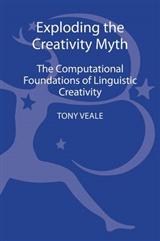 Exploding the Creativity Myth: The Computational Foundations of Linguistic Creativity