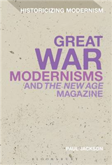 Great War Modernism and \'The New Age\' Magazine