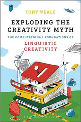 Exploding The Creativity Myth: The Computational Foundations of Linguistic Creativity
