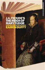 """J.A.Froude\'s """"Mary Tudor"""""""