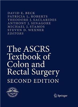 The ASCRS Textbook of Colon and Rectal Surgery: Second Edition