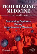 Trailblazing Medicine: Sustaining Explorers During Interplanetary Missions
