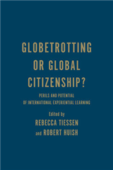 Globetrotting or Global Citizenship?: Perils and Potential of International Experiential Learning