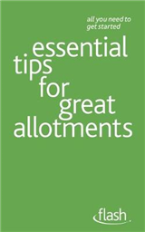 Essential Tips for Great Allotments: Flash