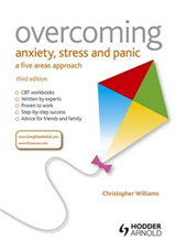 Overcoming Anxiety, Stress and Panic: A Five Areas Approach
