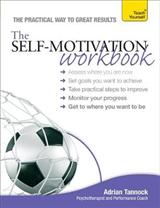 The Self-Motivation Workbook: Teach Yourself