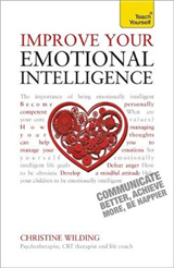 Improve Your Emotional Intelligence: Communicate Better, Achieve More, Be Happier