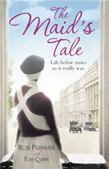 The Maid\'s Tale: A revealing memoir of life below stairs