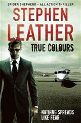 True Colours: The 10th Spider Shepherd Thriller