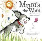 Mum\'s the Word