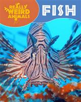Really Weird Animals: Fish