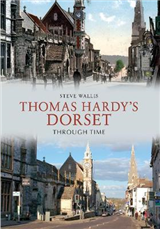 Thomas Hardy\'s Dorset Through Time