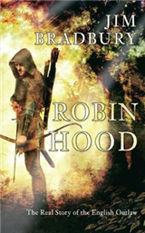 Robin Hood: The Real Story of the English Outlaw