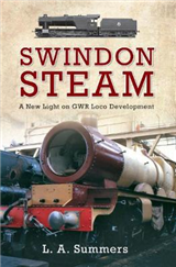 Swindon Steam: A New Light on GWR Loco Development