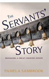 The Servants\' Story: Managing a Great Country House