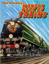 Paul Atterbury\'s Wonder Book of Trains
