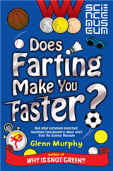 Does Farting Make You Faster?: and Other Incredibly Important Questions and Answers About Sport from the Science Museum