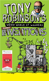 Tony Robinson\'s Weird World of Wonders: Inventions: A World Book Day Book