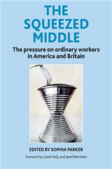 The Squeezed Middle: The Pressure on Ordinary Workers in America and Britain