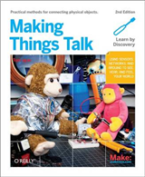 Making Things Talk: Physical Computing with Sensors, Networks, and Arduino