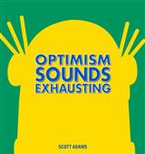 Dilbert: Optimism Sounds Exhausting