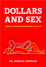 Dollars and Sex: How Economics Influences Sex and Love