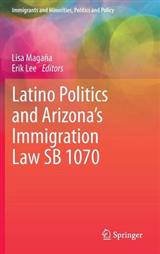 Latino Politics and Arizona\'s Immigration Law SB 1070
