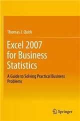 Excel 2007 for Business Statistics: A Guide to Solving Practical Business Problems