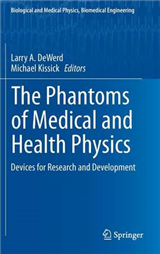 The Phantoms of Medical and Health Physics: Devices for Research and Development