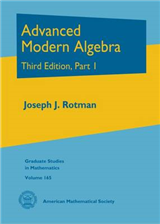 Advanced Modern Algebra: Third Edition, Part I
