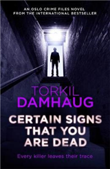 Certain Signs That You Are Dead Oslo Crime Files 4