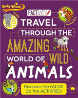 Gold Stars Factivity Travel through the Amazing World of Wild Animals: Discover the Facts! Do the Activities!