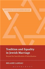 Tradition and Equality in Jewish Marriage: Beyond the Sanctification of Subordination