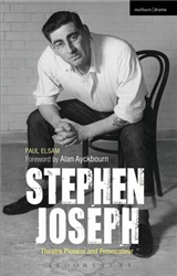 Stephen Joseph: Theatre Pioneer and Provocateur