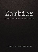 Zombies: A Hunter\'s Guide