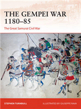 The Gempei War 1180-85: The Great Samurai Civil War