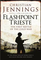 Flashpoint Trieste: The First Battle of the Cold War