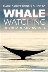 Mark Carwardine's Guide To Whale Watching In Britain And Eur