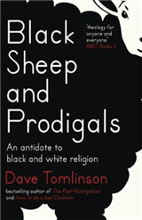 Black Sheep and Prodigals: An Antidote to Black and White Religion