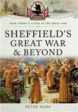 Sheffield in the Great War and Beyond: 1916 - 1918