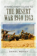 Wargamer's Guide to the Desert War 1940 - 1943