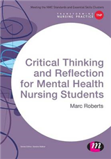 Critical Thinking and Reflection for Mental Health Nursing S