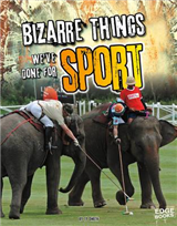 Bizarre Things We\'ve Done for Sport