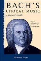 Bach\'s Choral Music: A Listener\'s Guide