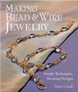 Making Bead and Wire Jewellery: Simple Techniques, Stunning Designs