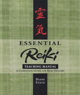 Essential Reiki Teaching Manual: An Instructional Guide for Reiki Healers