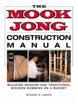 Mook Jong Construction Manual: Building Modern and Traditional Wooden Dummies on a Budget