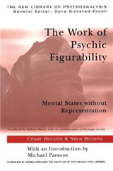 The Work of Psychic Figurability: Mental States Without Representation
