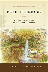 Tree of Dreams: A Spirit Woman\'s Vision of Transition and Change