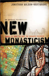 New Monasticism: What It Has to Say to Today\'s Church